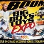 Big Boys Toys Expo Newcastle 24-25 August 2019